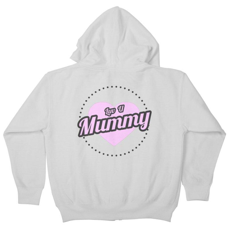Luv U Mummy Kids Zip-Up Hoody by WaWaTees Shop