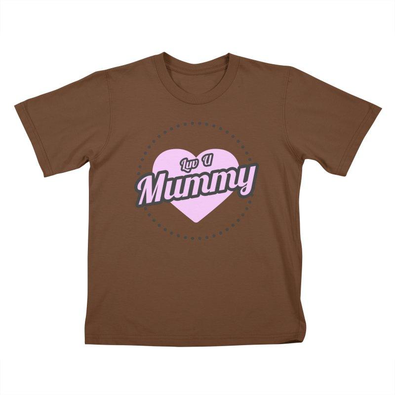 Luv U Mummy Kids T-Shirt by WaWaTees Shop