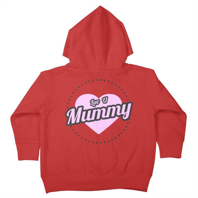 Luv U Mummy Kids Toddler Zip-Up Hoody by WaWaTees Shop