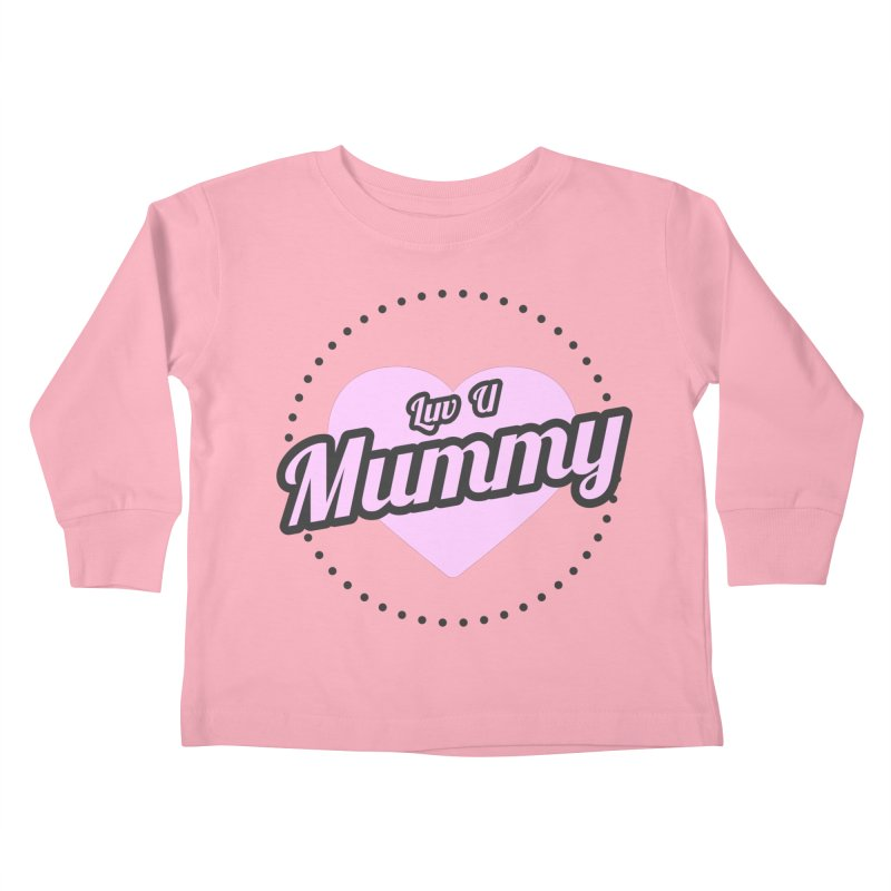 Luv U Mummy Kids Toddler Longsleeve T-Shirt by WaWaTees Shop