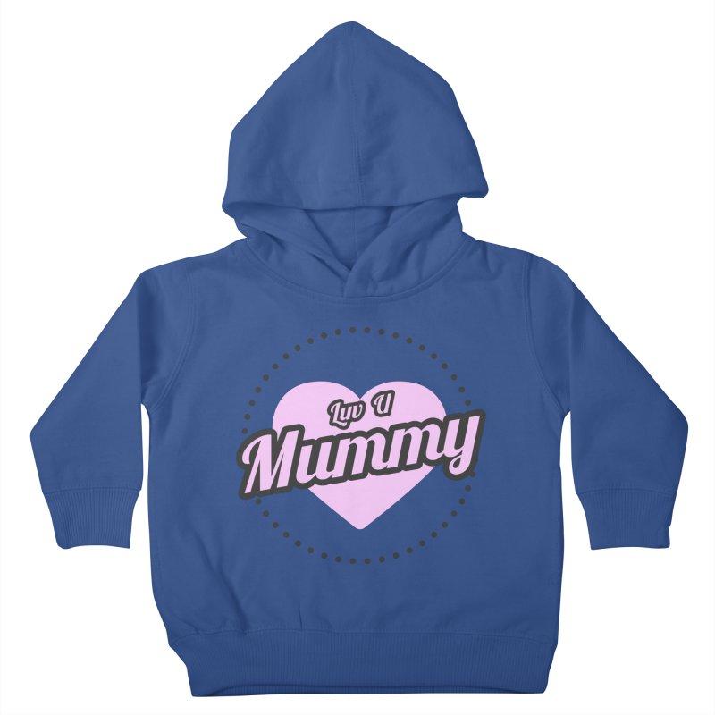 Luv U Mummy Kids Toddler Pullover Hoody by WaWaTees Shop