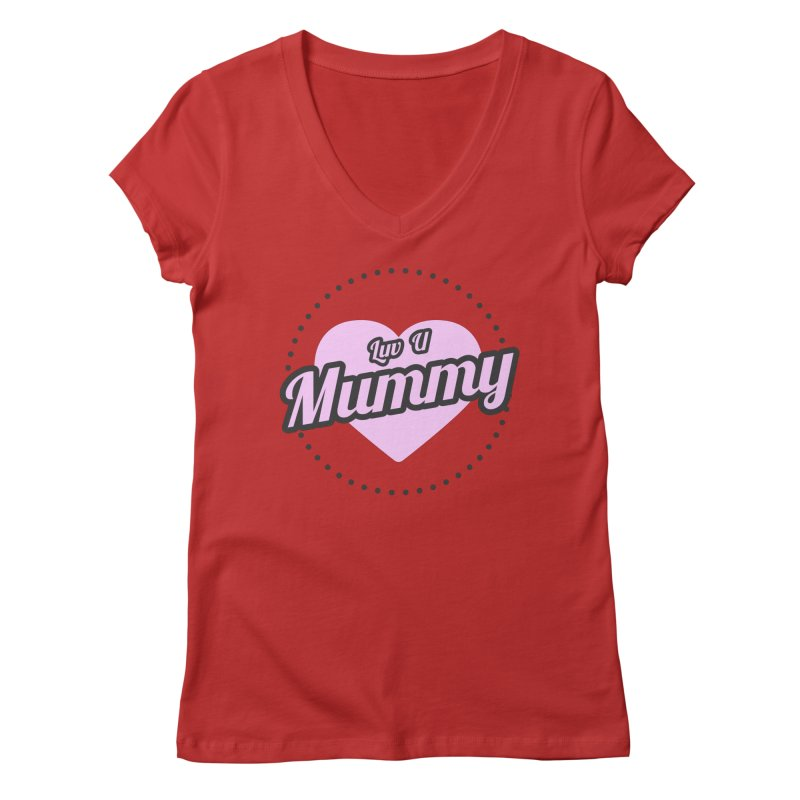 Luv U Mummy Women's V-Neck by WaWaTees Shop