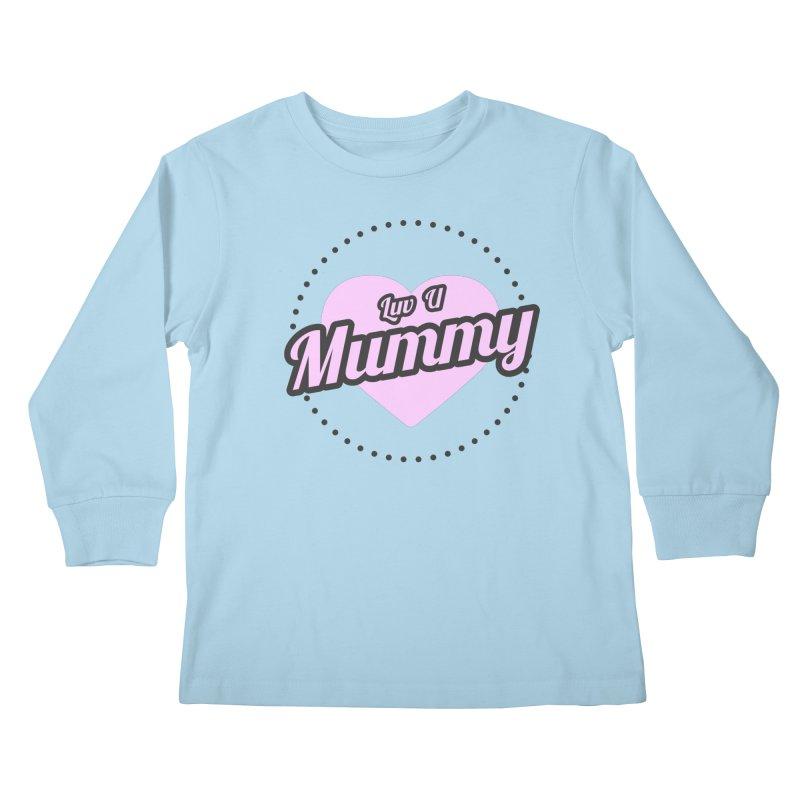 Luv U Mummy Kids Longsleeve T-Shirt by WaWaTees Shop