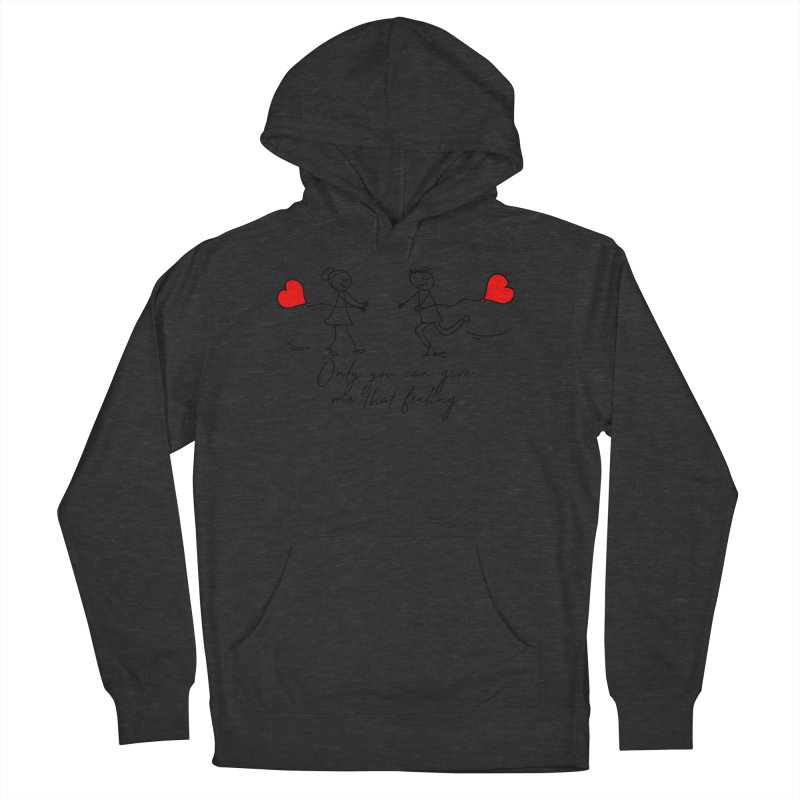 Only You Can Give Me That Feeling Women's French Terry Pullover Hoody by WaWaTees Shop