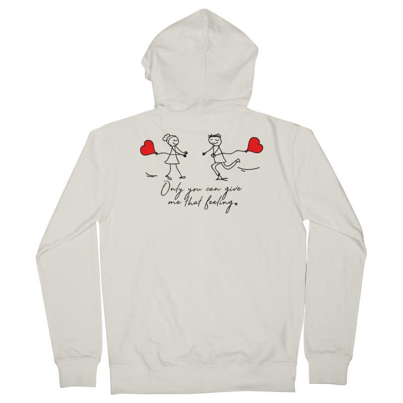 Only You Can Give Me That Feeling Men's Zip-Up Hoody by WaWaTees Shop
