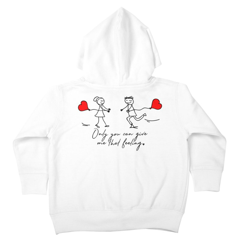 Only You Can Give Me That Feeling Kids Toddler Zip-Up Hoody by WaWaTees Shop