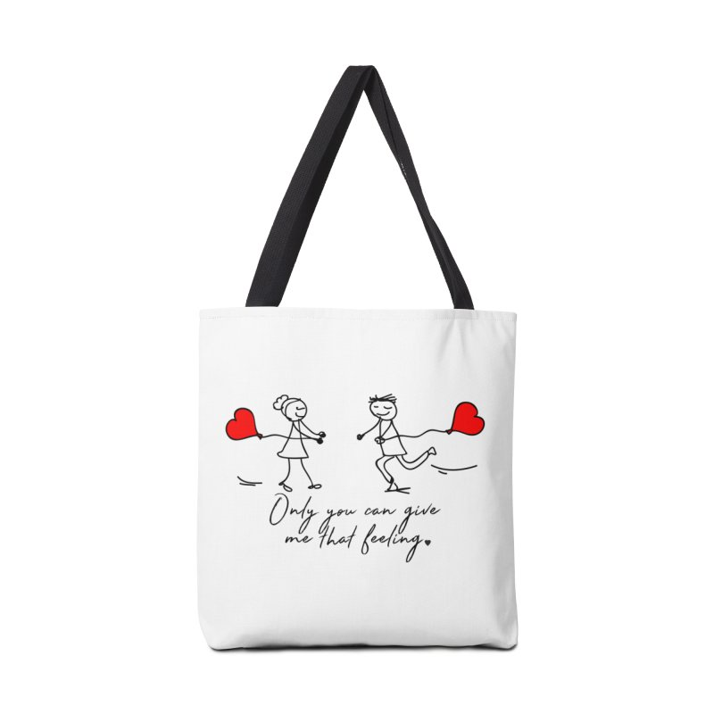 Only You Can Give Me That Feeling Accessories Bag by WaWaTees Shop