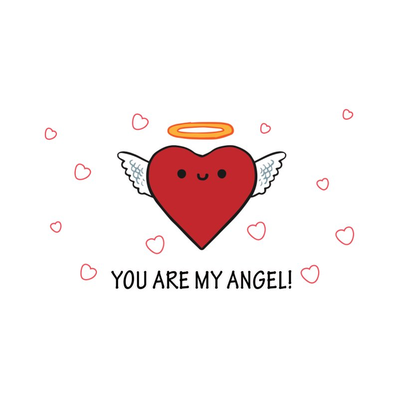 You Are My Angel by WaWaTees Shop