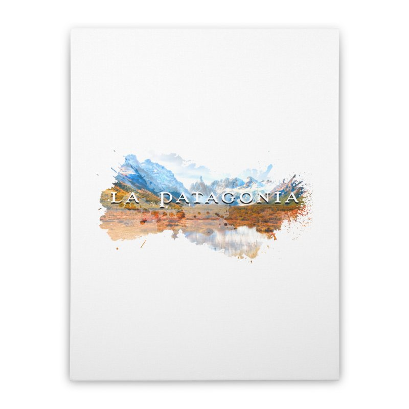 La Patagonia Home Stretched Canvas by WaWaTees Shop