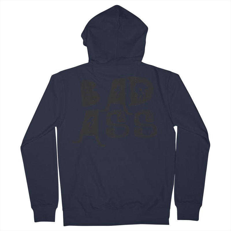 Bad Ass Men's Zip-Up Hoody by WaWaTees Shop