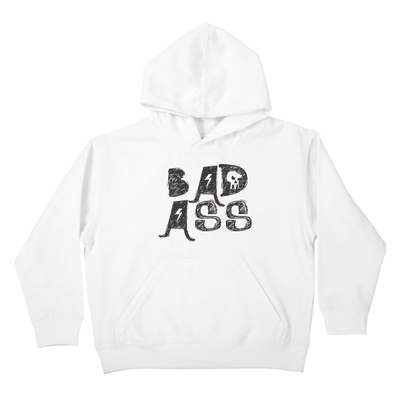Bad Ass Kids Pullover Hoody by WaWaTees Shop