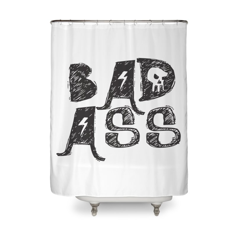 Bad Ass Home Shower Curtain by WaWaTees Shop