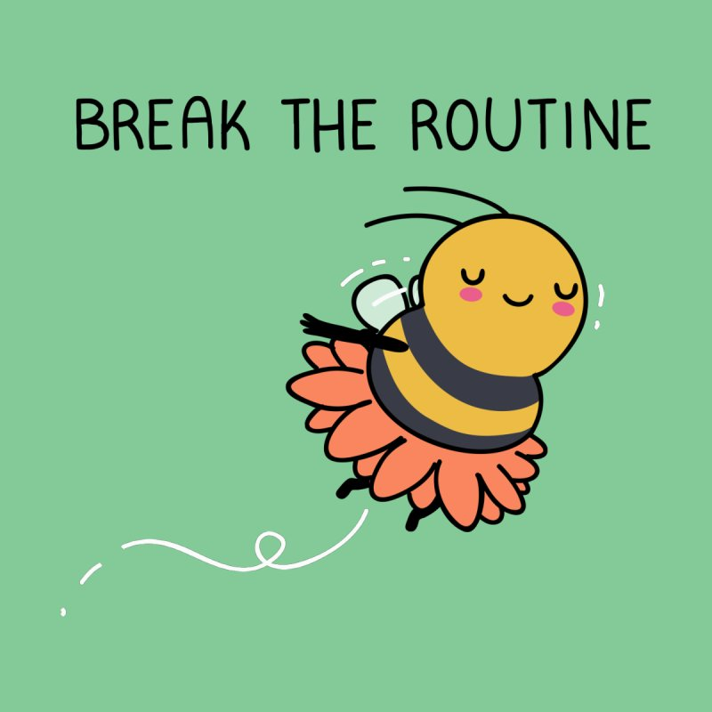 Break the routine Women's T-Shirt by wawawiwadesign's Artist Shop