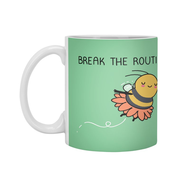 Break the routine Accessories Mug by wawawiwadesign's Artist Shop