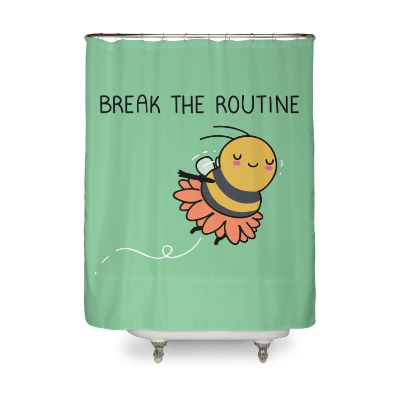 Break the routine Home Shower Curtain by wawawiwadesign's Artist Shop