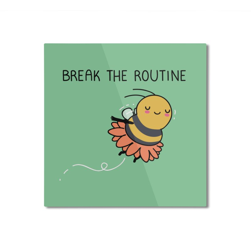 Break the routine Home Mounted Aluminum Print by wawawiwadesign's Artist Shop
