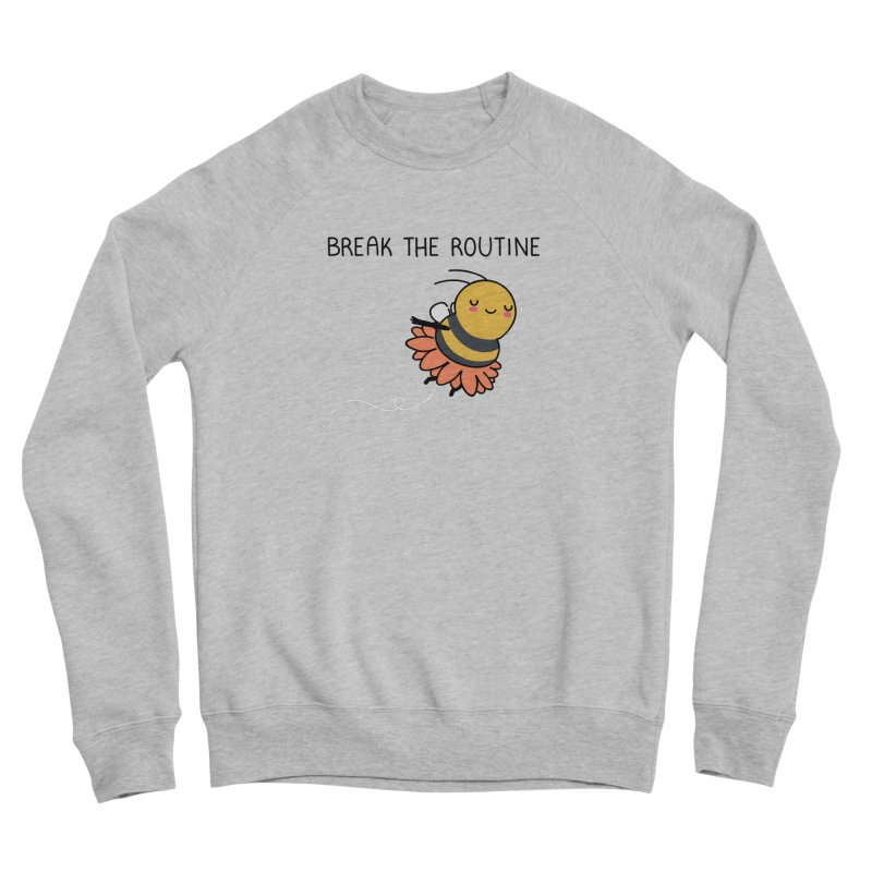 Break the routine Men's Sweatshirt by wawawiwadesign's Artist Shop