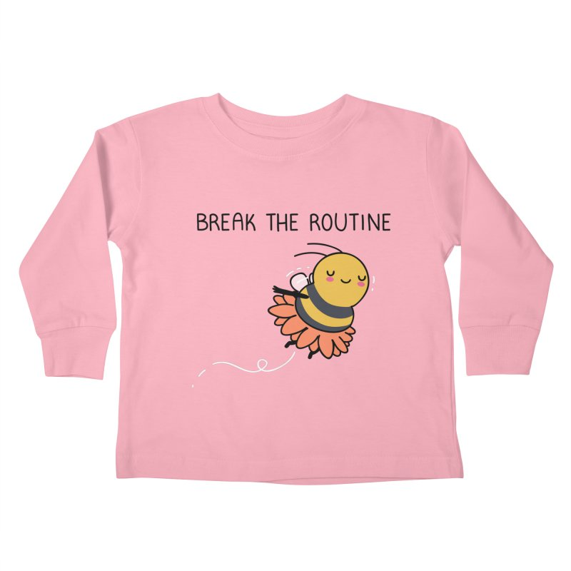 Break the routine Kids Toddler Longsleeve T-Shirt by wawawiwadesign's Artist Shop