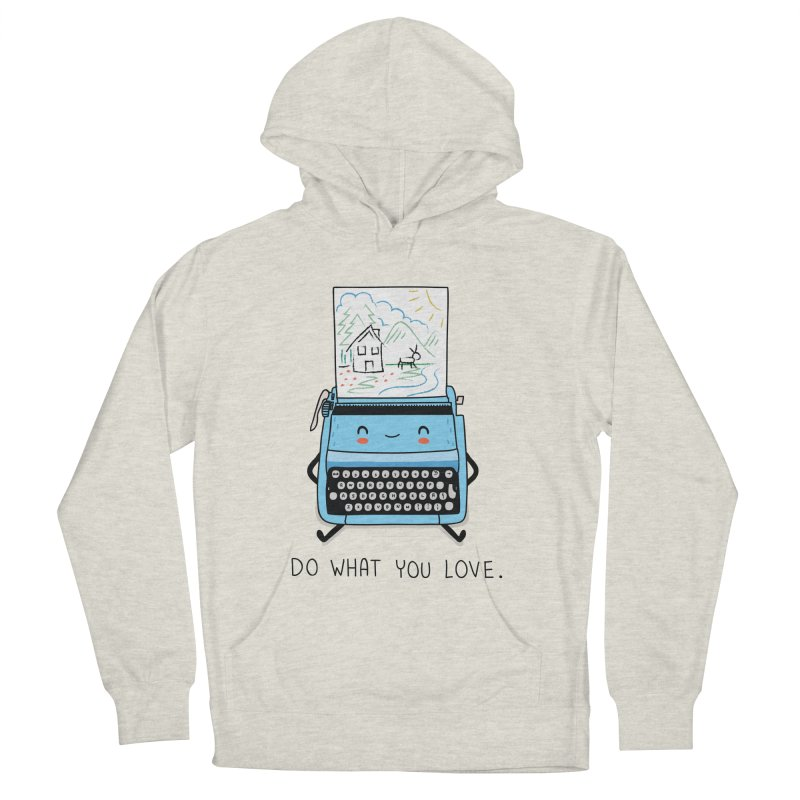 Do what you love Men's Pullover Hoody by wawawiwadesign's Artist Shop