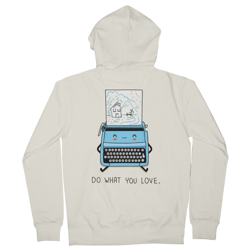 Do what you love Women's Zip-Up Hoody by wawawiwadesign's Artist Shop