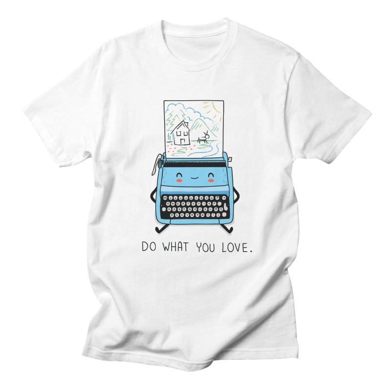 Do what you love Men's T-shirt by wawawiwadesign's Artist Shop