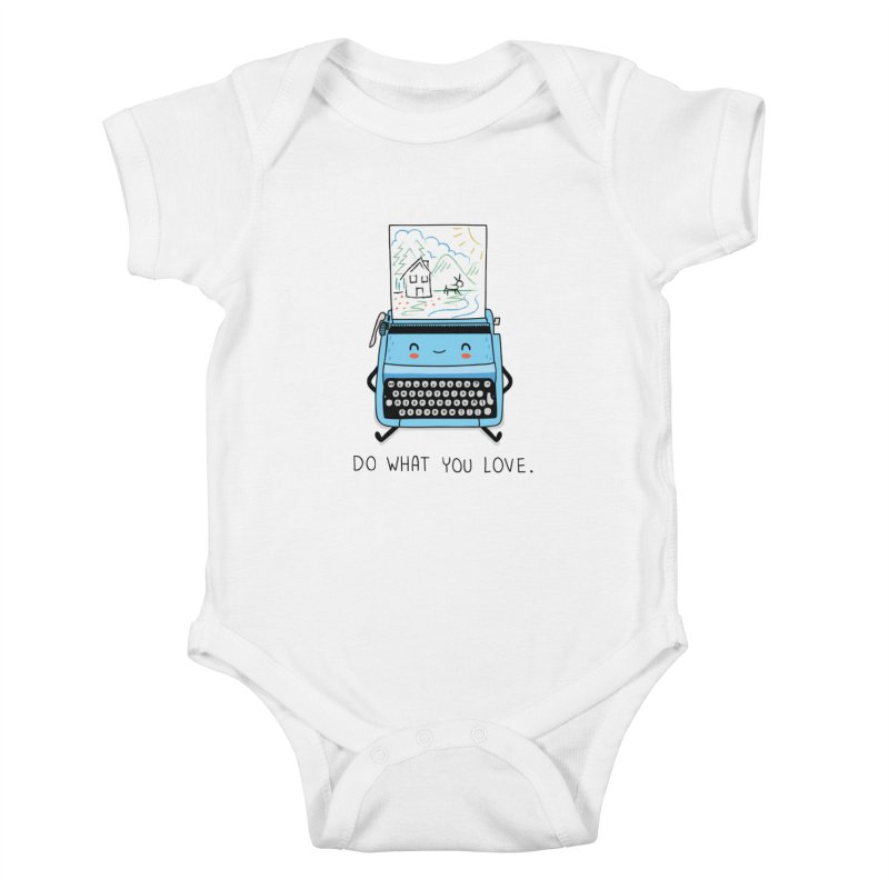 Do what you love Kids Baby Bodysuit by wawawiwadesign's Artist Shop