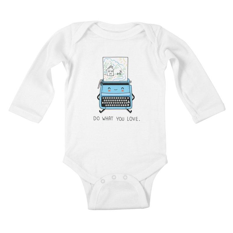 Do what you love Kids Baby Longsleeve Bodysuit by wawawiwadesign's Artist Shop