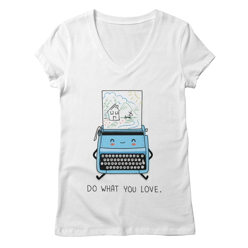 Do what you love Women's V-Neck by wawawiwadesign's Artist Shop