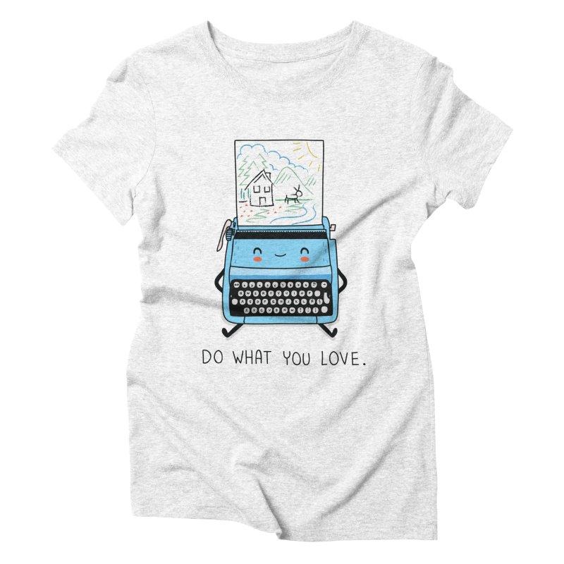 Do what you love   by wawawiwadesign's Artist Shop