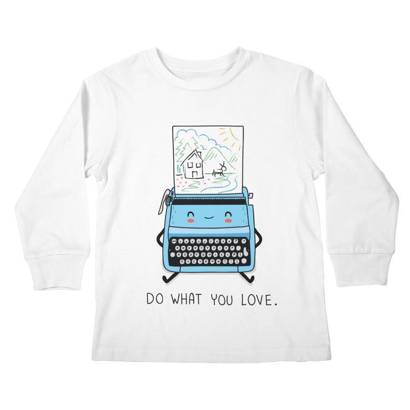 Do what you love Kids Longsleeve T-Shirt by wawawiwadesign's Artist Shop