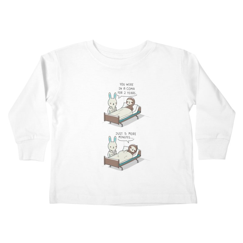5 more minutes Kids Toddler Longsleeve T-Shirt by wawawiwadesign's Artist Shop