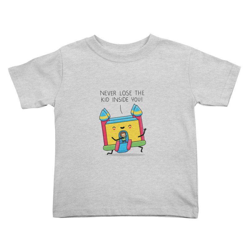 The kid inside you Kids Toddler T-Shirt by wawawiwadesign's Artist Shop