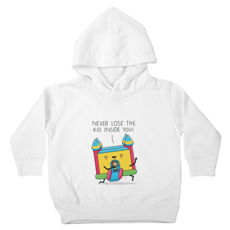 The kid inside you Kids Toddler Pullover Hoody by wawawiwadesign's Artist Shop