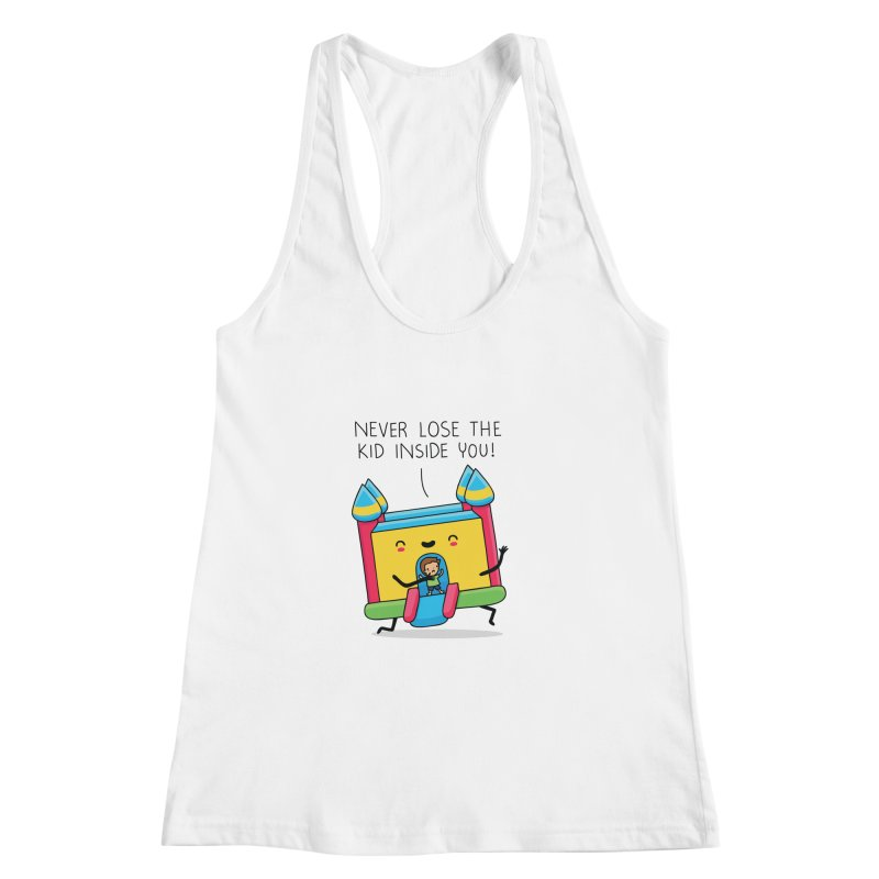 The kid inside you Women's Racerback Tank by wawawiwadesign's Artist Shop