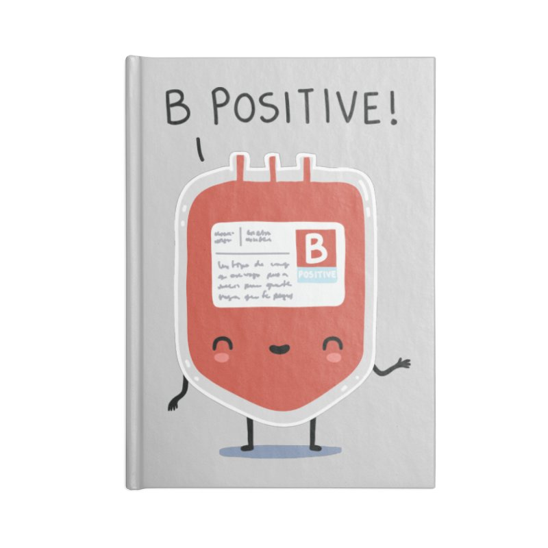 B positive Accessories Notebook by wawawiwadesign's Artist Shop