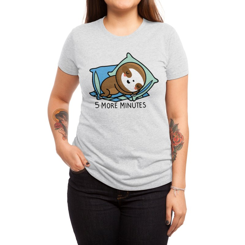 5 more minutes Women's T-Shirt by wawawiwadesign's Artist Shop