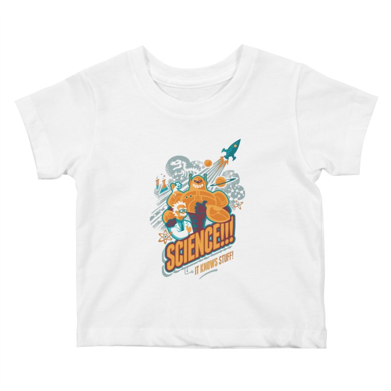 Science!!! It Knows Stuff! Kids Baby T-Shirt by Waynem