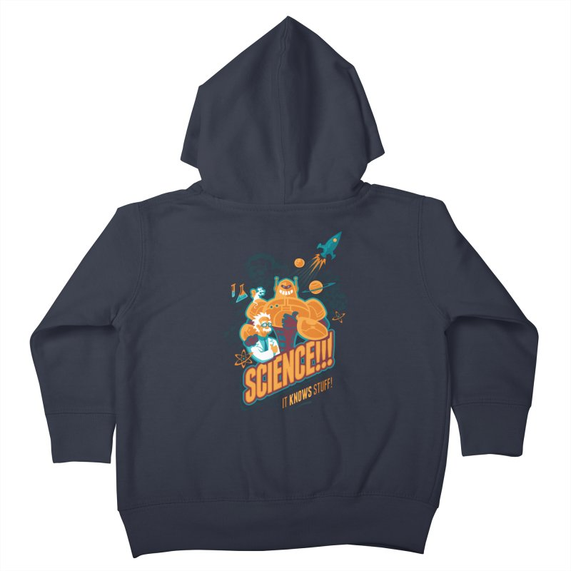 Science!!! It Knows Stuff! Kids Toddler Zip-Up Hoody by Waynem