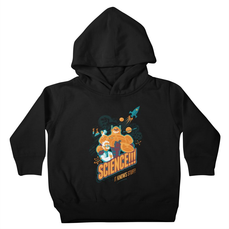 Science!!! It Knows Stuff! Kids Toddler Pullover Hoody by Waynem