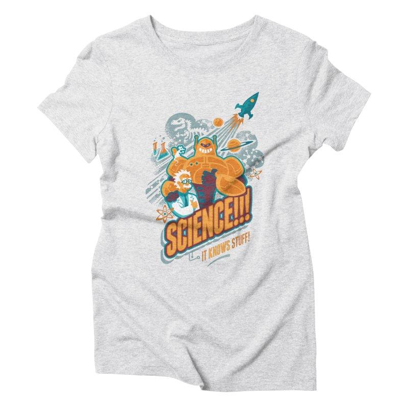 Science!!! It Knows Stuff! Women's Triblend T-Shirt by Waynem