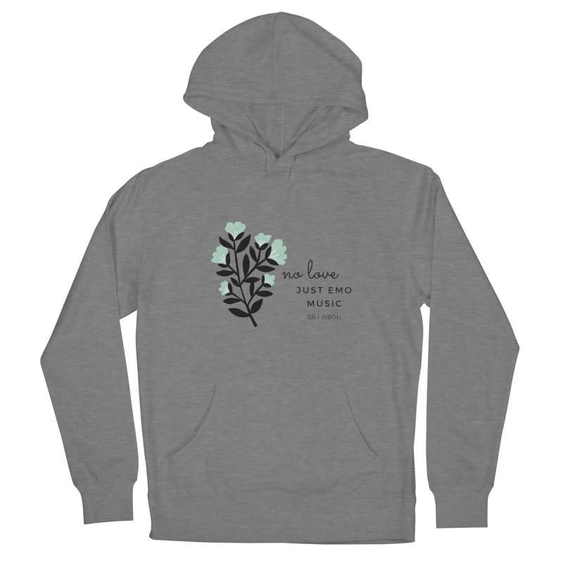 no love, just emo music Women's Pullover Hoody by WBGU-FM's Shop