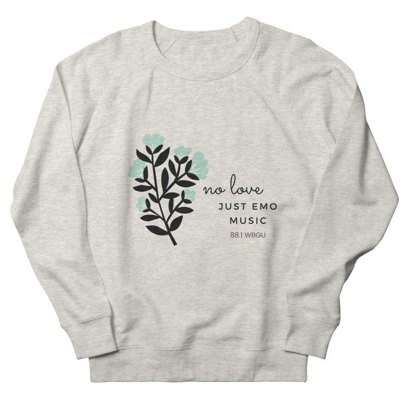 no love, just emo music Women's Sweatshirt by WBGU-FM's Shop