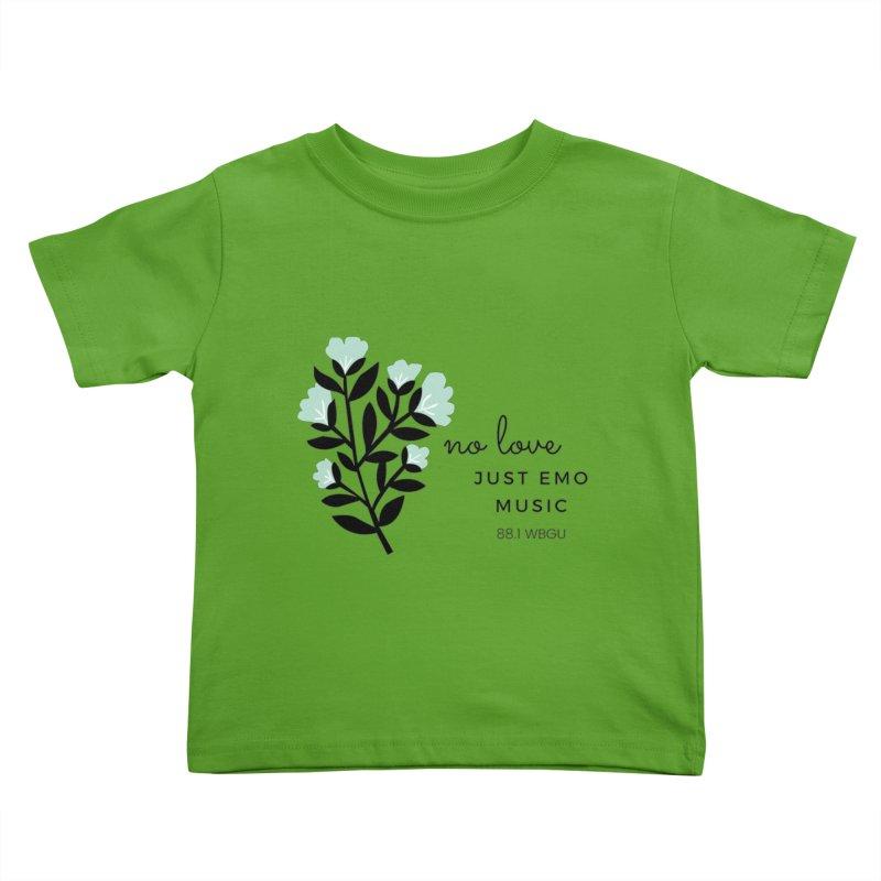 no love, just emo music Kids Toddler T-Shirt by WBGU-FM's Shop