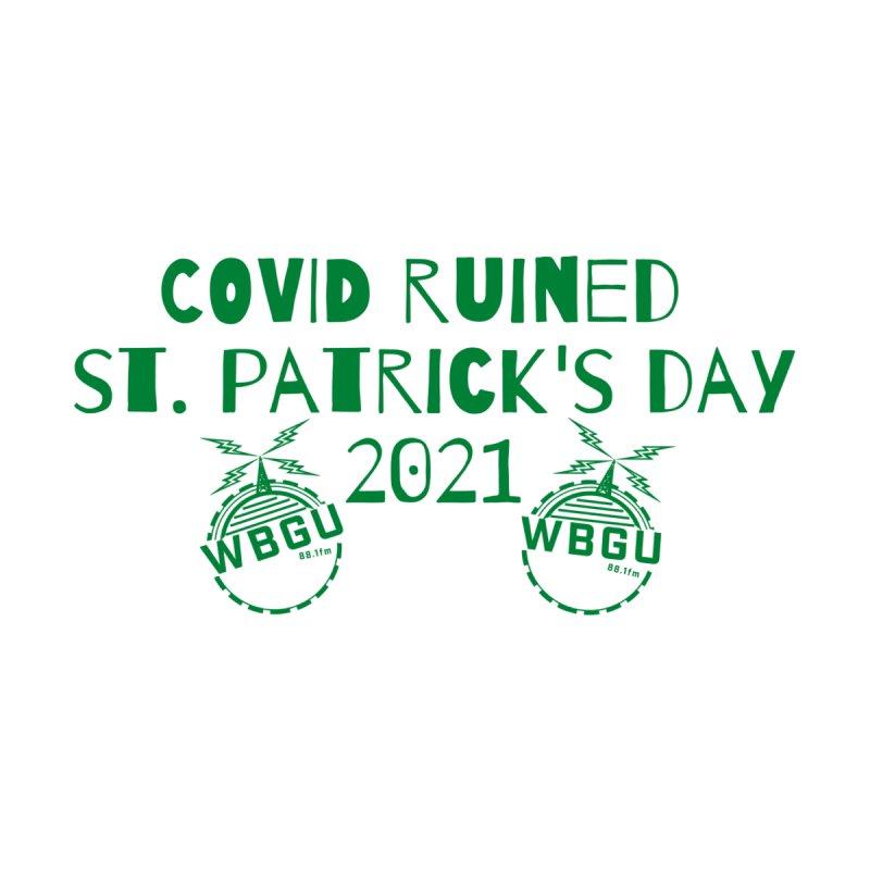 COVID ruined St. Patrick's Day Men's T-Shirt by WBGU-FM's Shop