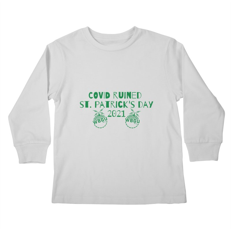 COVID ruined St. Patrick's Day Kids Longsleeve T-Shirt by WBGU-FM's Shop