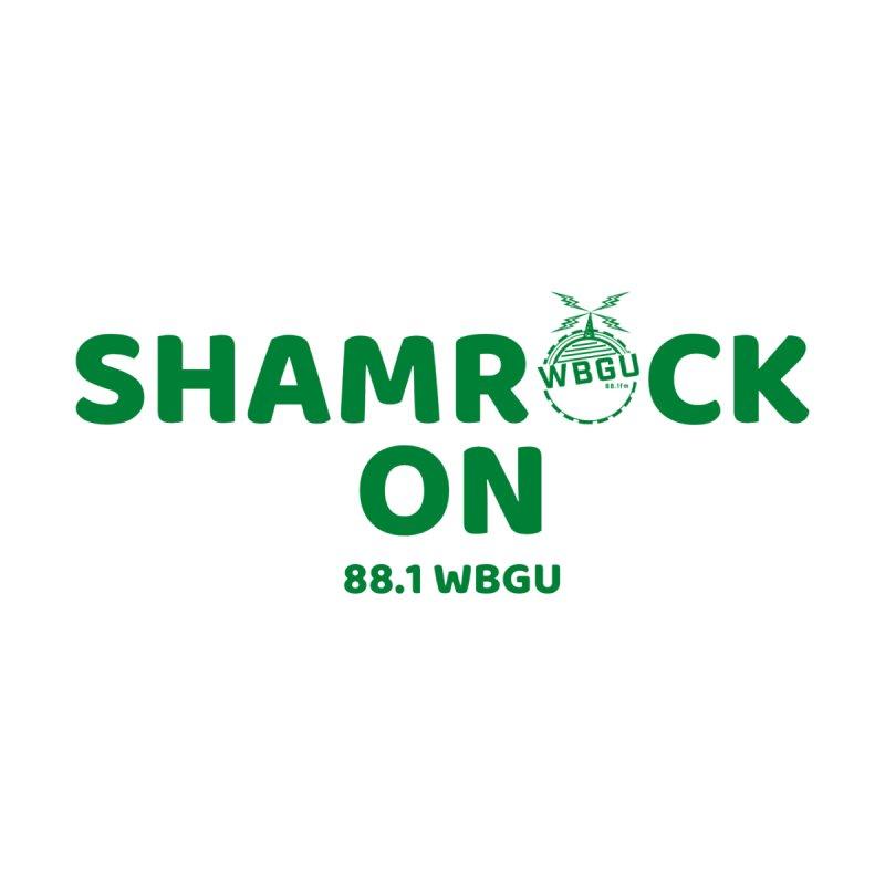 ShamROCK on Women's T-Shirt by WBGU-FM's Shop