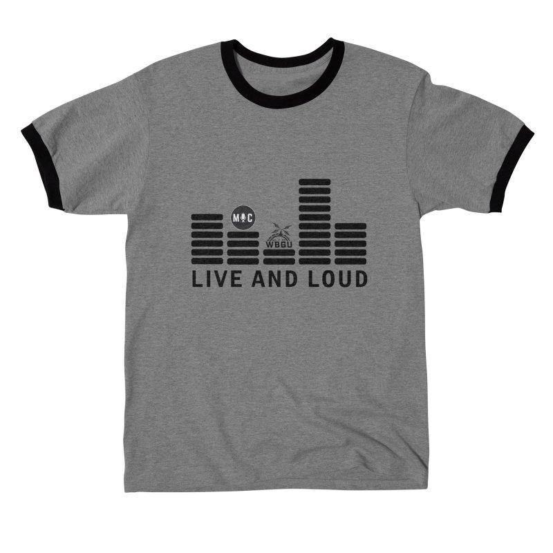 Live & Loud bars Women's T-Shirt by WBGU-FM's Shop