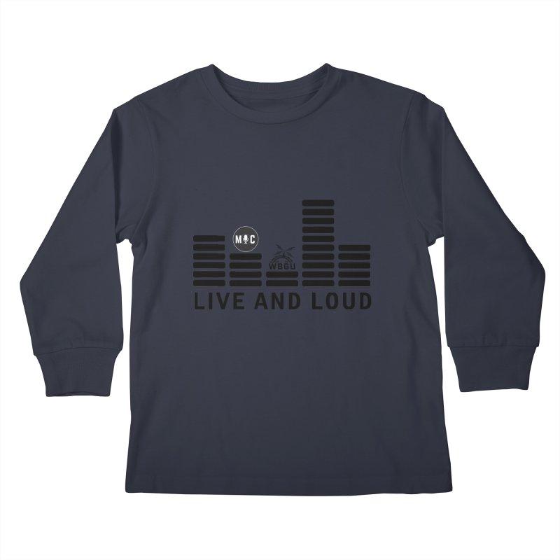Live & Loud bars Kids Longsleeve T-Shirt by WBGU-FM's Shop