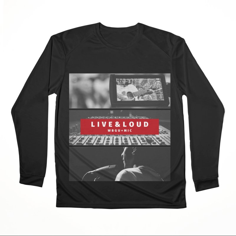 Live & Loud pictures Men's Longsleeve T-Shirt by WBGU-FM's Shop