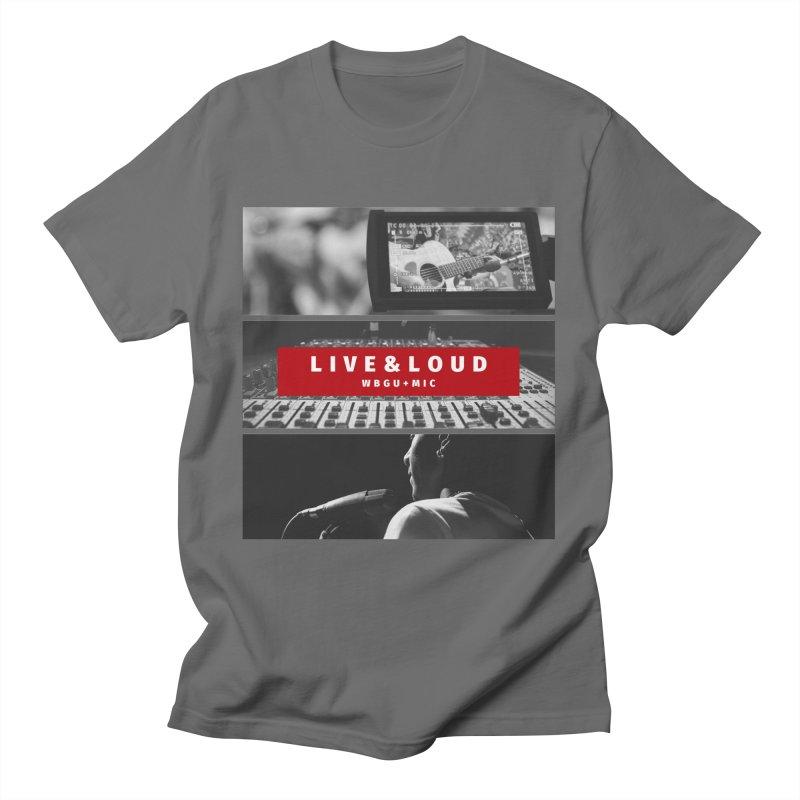Live & Loud pictures Men's T-Shirt by WBGU-FM's Shop